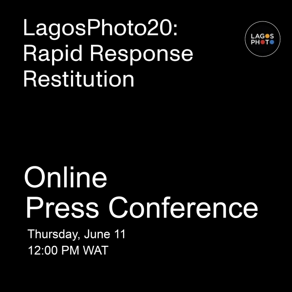 PRESS CONFERENCE - LagosPhoto20: Rapid Response Restitution Image